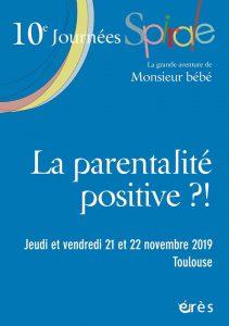 """10e Journées Spirale : """"La parentalité positive ?!"""" @ Université Toulouse III - Paul Sabatier - Auditorium Marthe Condat"""