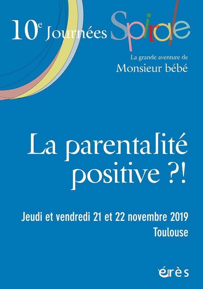 """10e Journées Spirale : """"La parentalité positive ?!"""""""