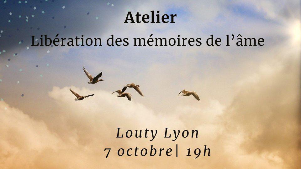 Atelier Libération des mémoires de l'âme à Lyon