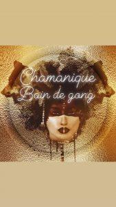 BAIN DE GONG /CHAMANIQUE /MANTRAS /ANDERNOS