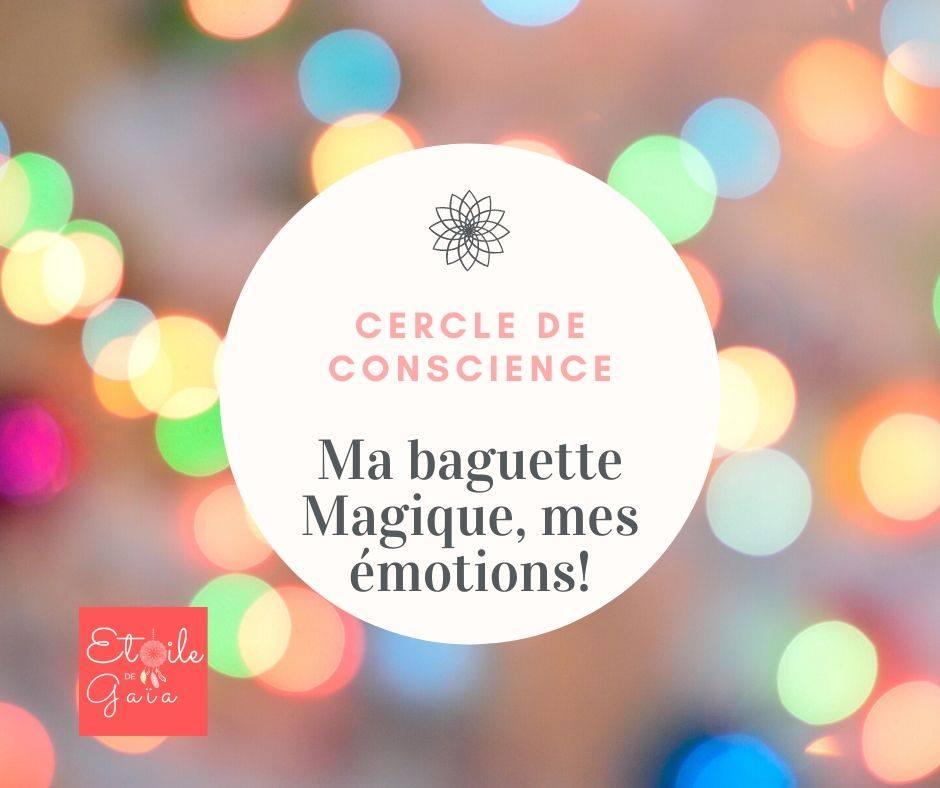 Cercle de conscience I Ma baguette magique, mes émotions! En ligne
