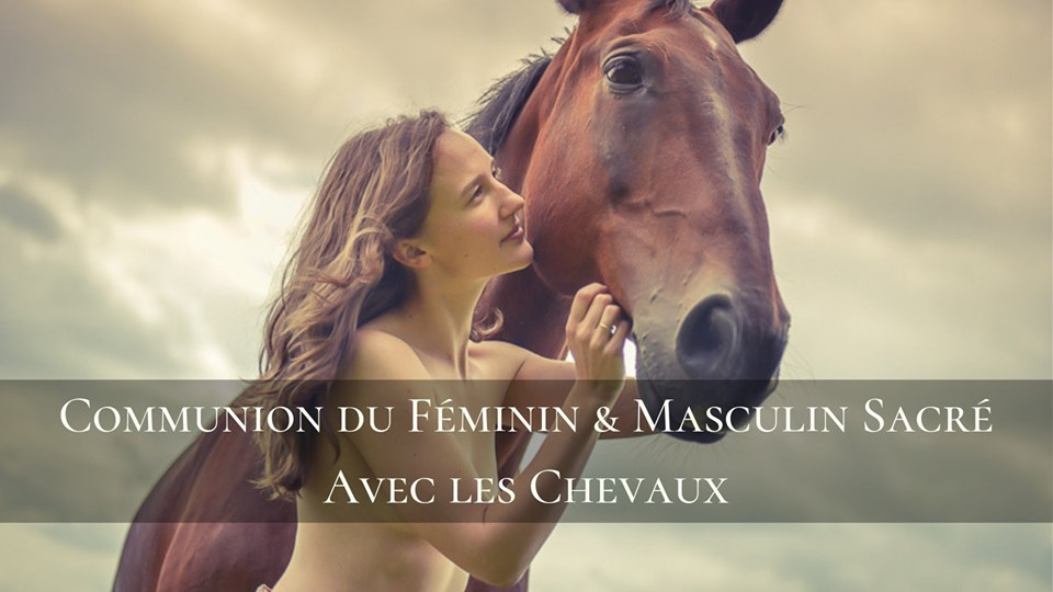 Stage Communion du Féminin & Masculin Sacré avec les Chevaux
