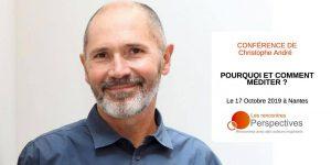 Conférence de Christophe André : Pourquoi et comment méditer ? @ La Cité des Congrès de Nantes