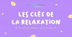 Les clés de la relaxation - (PARENT)hèses @ Berceau magique
