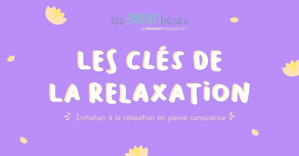 Les clés de la relaxation – (PARENT)hèses